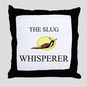 The Slug Whisperer Throw Pillow