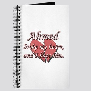 Ahmed broke my heart and I hate him Journal