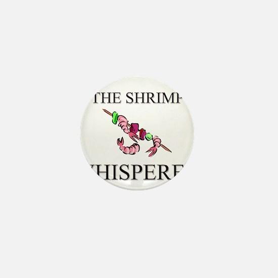 The Shrimp Whisperer Mini Button