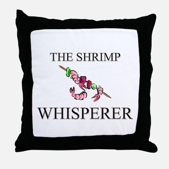 The Shrimp Whisperer Throw Pillow
