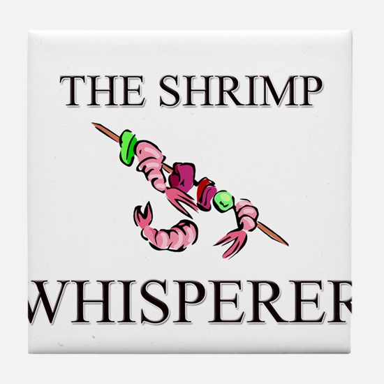 The Shrimp Whisperer Tile Coaster