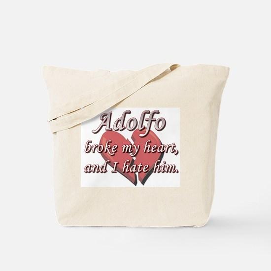 Adolfo broke my heart and I hate him Tote Bag