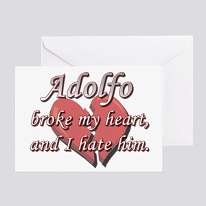 Adolfo broke my heart and I hate him Greeting Card