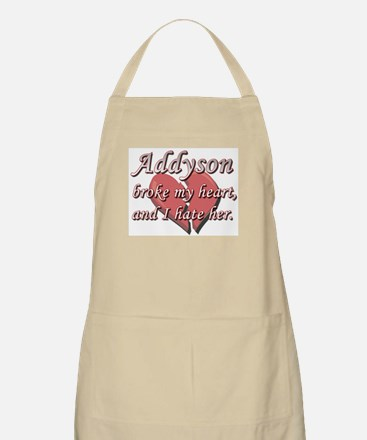 Addyson broke my heart and I hate her BBQ Apron