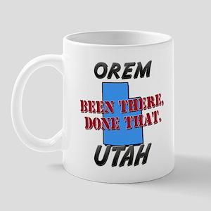 orem utah - been there, done that Mug