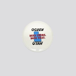 ogden utah - been there, done that Mini Button