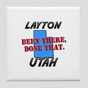 layton utah - been there, done that Tile Coaster