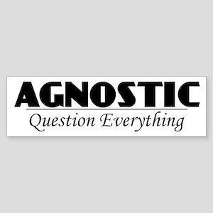 Agnostic Question Everything Bumper Sticker