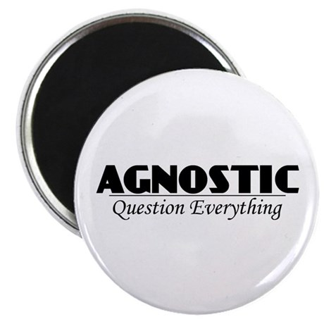 Agnostic Question Everything Magnet