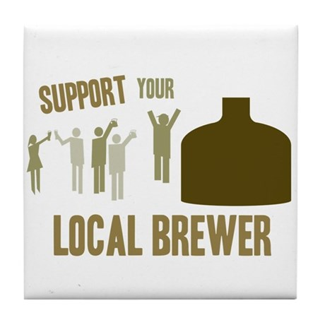 Support Your Local Brewer Tile Coaster