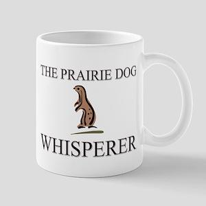 The Prairie Dog Whisperer Mug