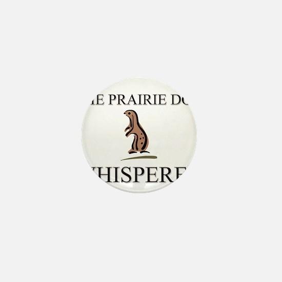 The Prairie Dog Whisperer Mini Button