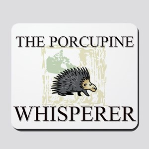 The Porcupine Whisperer Mousepad
