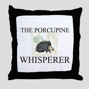 The Porcupine Whisperer Throw Pillow