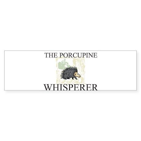 The Porcupine Whisperer Bumper Sticker