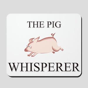 The Pig Whisperer Mousepad