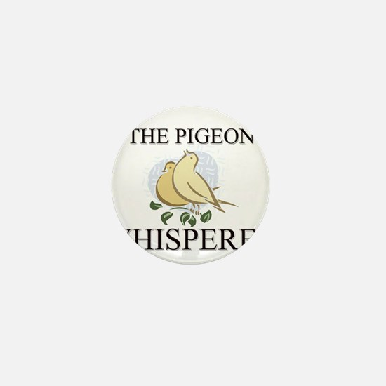 The Pigeon Whisperer Mini Button