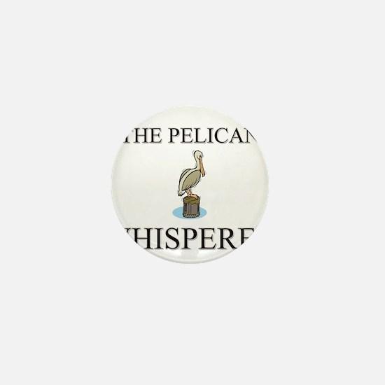 The Pelican Whisperer Mini Button
