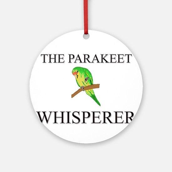 The Parakeet Whisperer Ornament (Round)