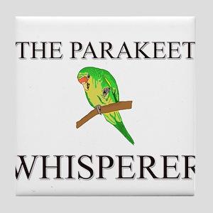 The Parakeet Whisperer Tile Coaster