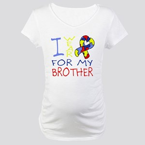 For my brother Maternity T-Shirt