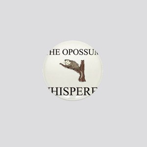 The Opossum Whisperer Mini Button