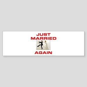 HERE I GO AGAIN! Bumper Sticker