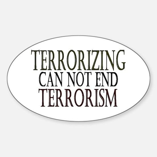 Terrorizing isn't Working Oval Decal