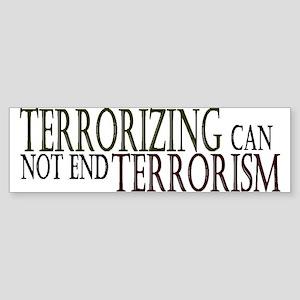 Terrorizing isn't Working Bumper Sticker
