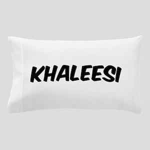 khaleesi Pillow Case
