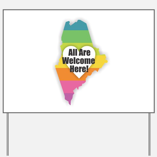 Maine - All Are Welcome Here Yard Sign