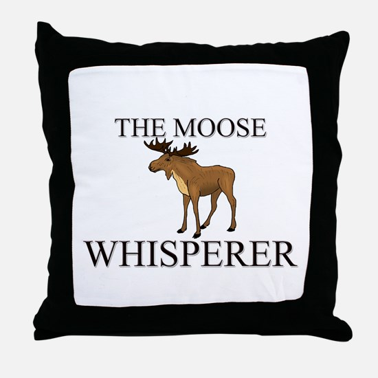 The Moose Whisperer Throw Pillow