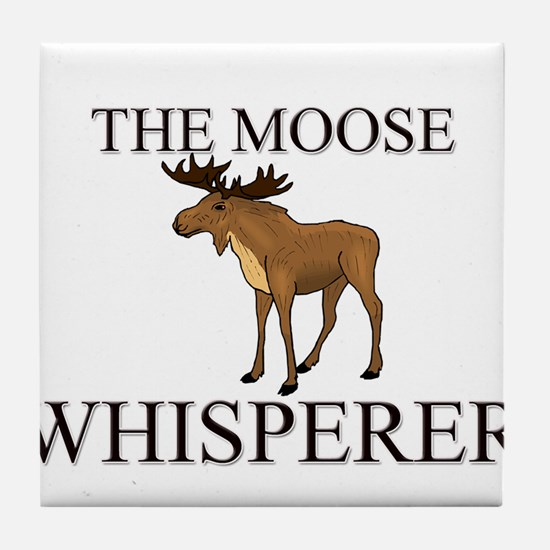 The Moose Whisperer Tile Coaster