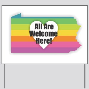 Pennsylvania - All Are Welcome Here Yard Sign
