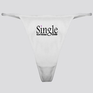 SINGLE BUT MARRIED Classic Thong