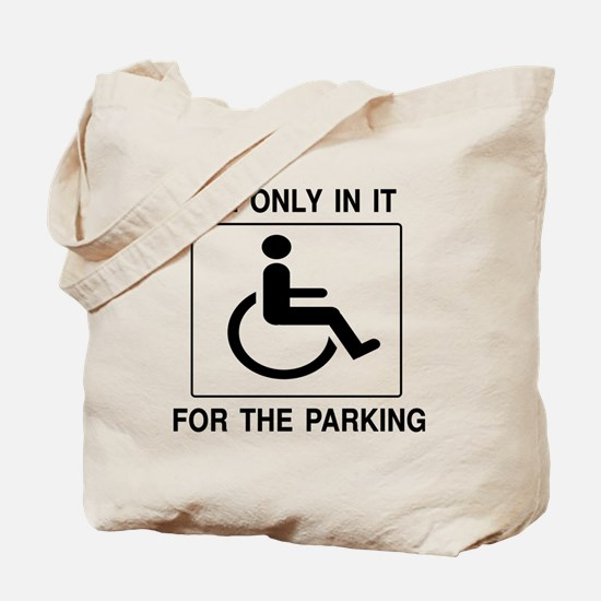In It For The Parking Tote Bag