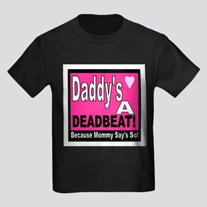 DADDYS A DEADBEAT Kids Dark T-Shirt