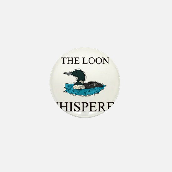 The Loon Whisperer Mini Button