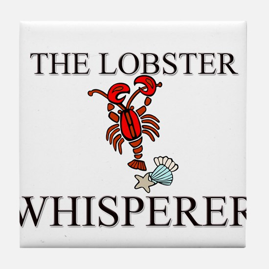 The Lobster Whisperer Tile Coaster