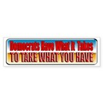 Democrats Have What It Takes Bumper Sticker