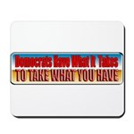 Democrats Have What It Takes Mousepad
