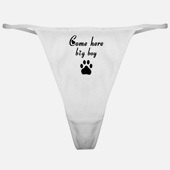 Cougar: Come Here Big Boy Classic Thong