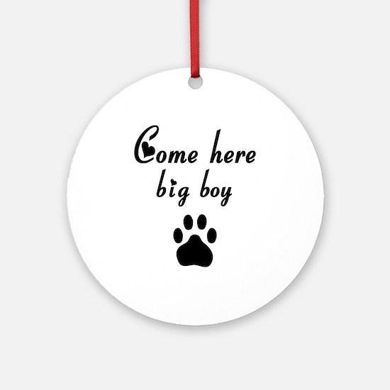 Cougar: Come Here Big Boy Ornament (Round)