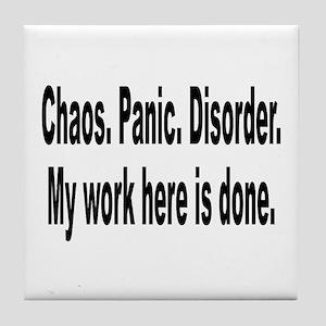 Chaos Panic Disorder Humor Tile Coaster
