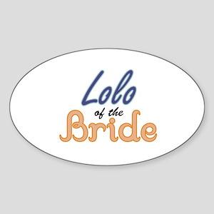 Lolo of the Bride Oval Sticker