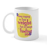 Fun Mug: I keep trying to lose weight