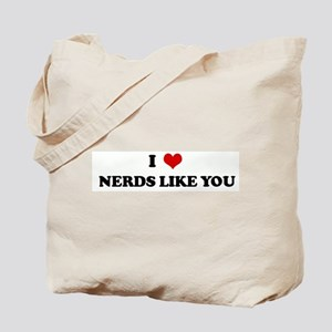 I Love NERDS LIKE YOU Tote Bag