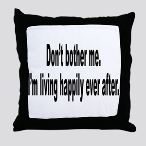 Living Happily Ever After Throw Pillow
