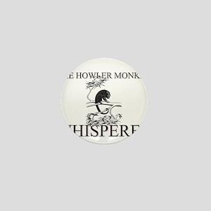 The Howler Monkey Whisperer Mini Button