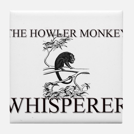 The Howler Monkey Whisperer Tile Coaster